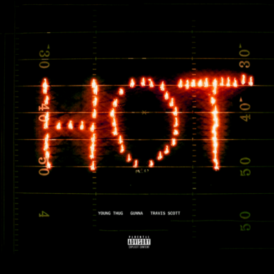 """YOUNG THUG RELEASES """"HOT"""" REMIX AND MUSIC VIDEO FT. TRAVIS SCOTT & GUNNA"""