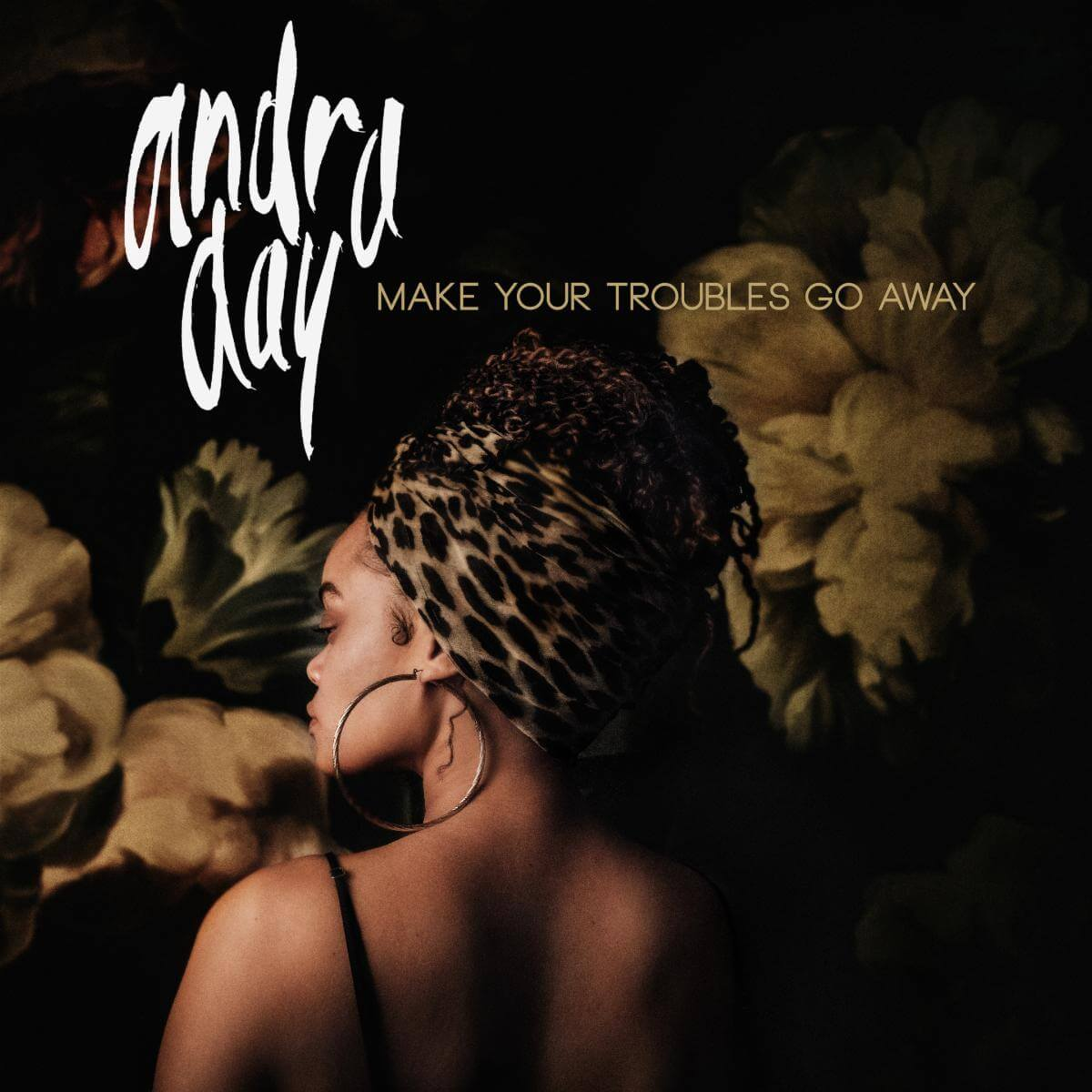 Andra Day Make Your Troubles Go Away