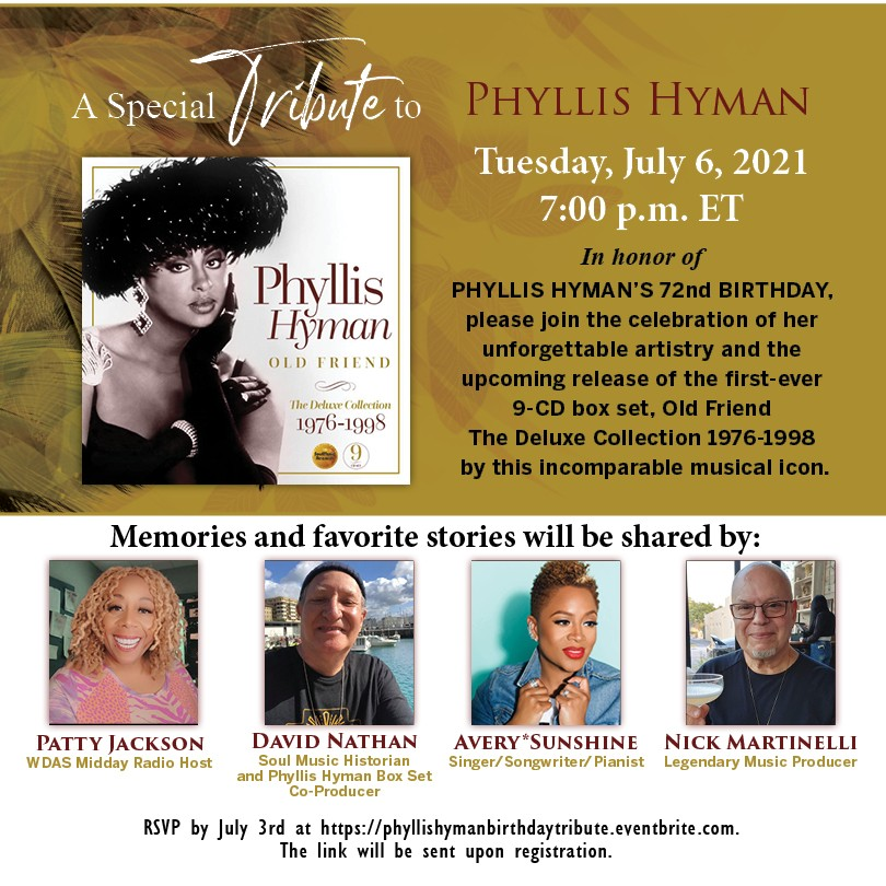 PHYLLIS HYMAN'S 72nd BIRTHDAY CELEBRATED WITH ONLINE TRIBUTE FEATURING SONGSTRESS AVERY SUNSHINE, PRODUCER NICK MARTINELLI, MUSIC HISTORIAN DAVID NATHAN & PHILLY AIR PERSONALITY PATTY JACKSON