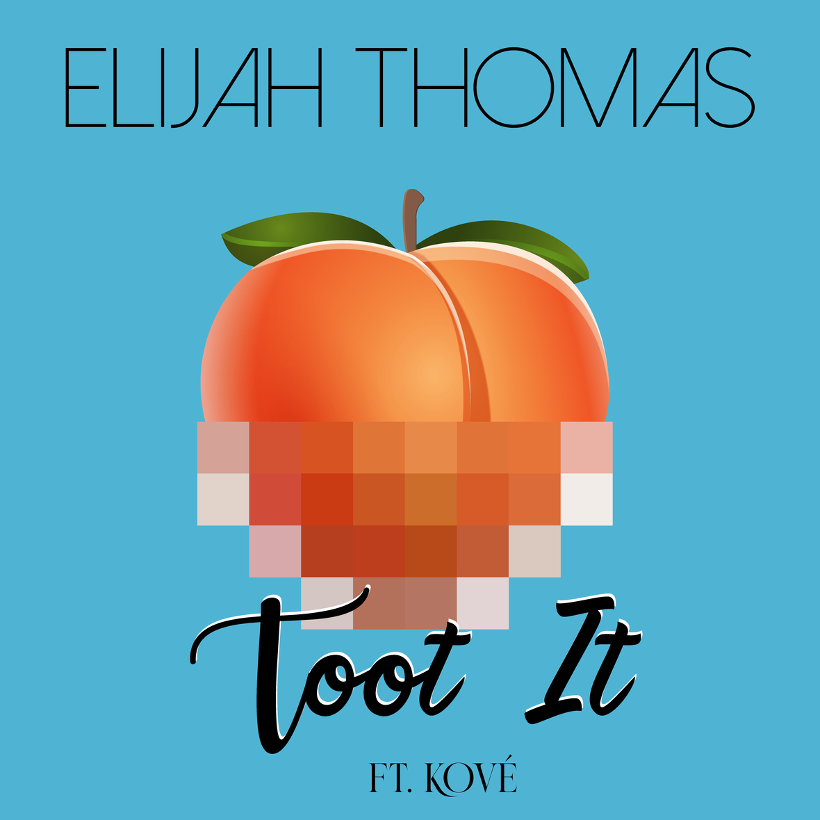 """Rising Singer-Songwriter-Producer, ELIJAH THOMAS Releases New Single, """"TOOT IT""""  Featuring KOVE' (Available Today)"""